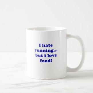 Odio correr pero amo la comida taza de café