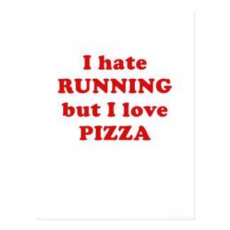 Odio correr pero amo la pizza postales