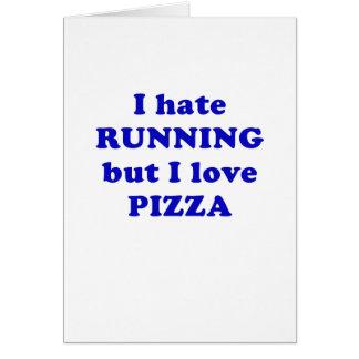 Odio correr pero amo la pizza tarjeta de felicitación
