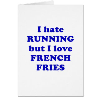Odio correr pero amo las patatas fritas tarjeta de felicitación