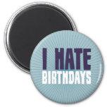 Odio cumpleaños iman de nevera