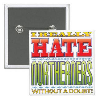 Odio de los norteños pin