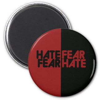 Odio del miedo del miedo del odio imán redondo 5 cm
