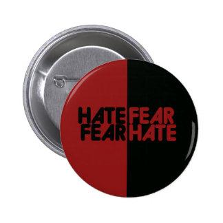 Odio del miedo del miedo del odio pin redondo de 2 pulgadas