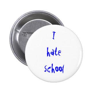 odio el botón de la escuela pin redondo de 2 pulgadas