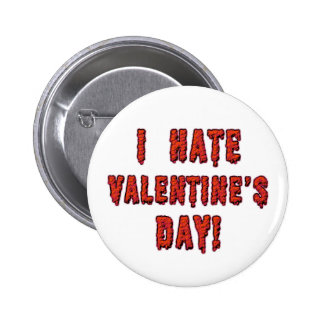 Odio el día de San Valentín Pin Redondo De 2 Pulgadas