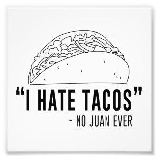 Odio el Tacos, no dije a ningún Juan nunca Cojinete