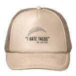Odio el Tacos, no dije a ningún Juan nunca Gorras