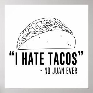Odio el Tacos, no dije a ningún Juan nunca Póster