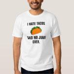 Odio el tacos no dije a ningún Juan nunca Remera
