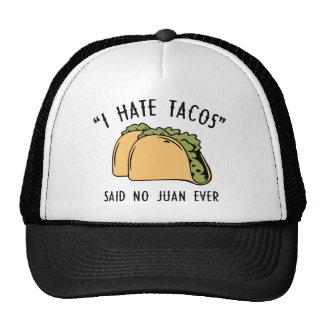 Odio el Tacos - no dijo a ningún Juan nunca Gorros