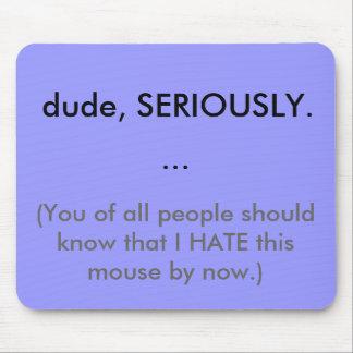 odio este ratón… alfombrilla de raton