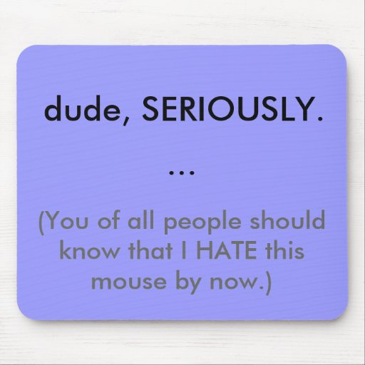 odio este ratón… tapete de raton