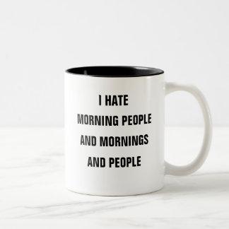 Odio gente de la mañana y las mañanas y gente taza de dos tonos