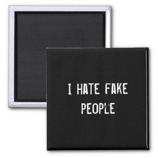 Odio gente falsa imán cuadrado