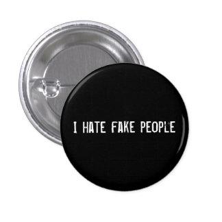 Odio gente falsa pin redondo de 1 pulgada