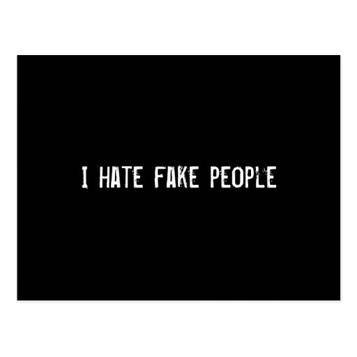 Odio gente falsa postal