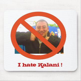 ¡Odio Kalani!  ¡El cojín de ratón! Alfombrillas De Ratón