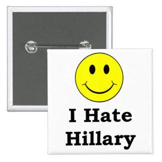 Odio la cara sonriente feliz de Hillary Pin Cuadrado