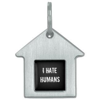 Odio la etiqueta del mascota de los seres humanos placa mascota