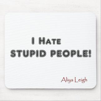 Odio la gente estúpida - cojín de ratón tapete de raton