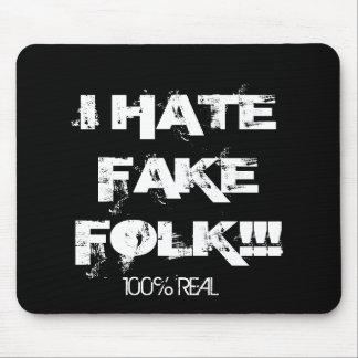 ¡ODIO LA GENTE FALSA!!! , el 100% REAL Alfombrillas De Raton