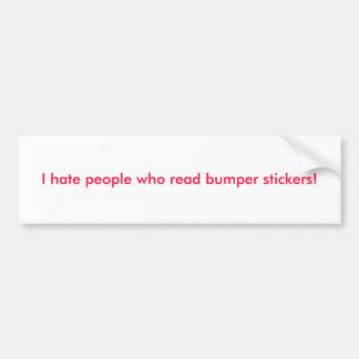 ¡Odio la gente que lee a pegatinas para el paracho Pegatina Para Auto