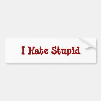 Odio la pegatina para el parachoques estúpida pegatina para auto
