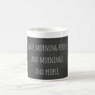 Odio la taza de café de la gente de la mañana