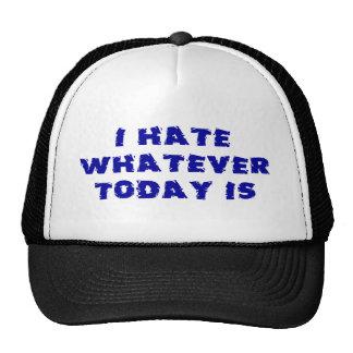 Odio lo que está hoy gorras