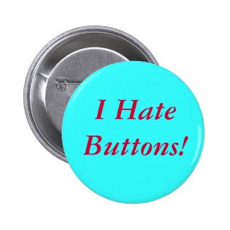 ¡Odio los botones! Pin Redondo De 2 Pulgadas