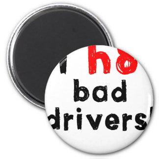 Odio malos conductores imán para frigorifico