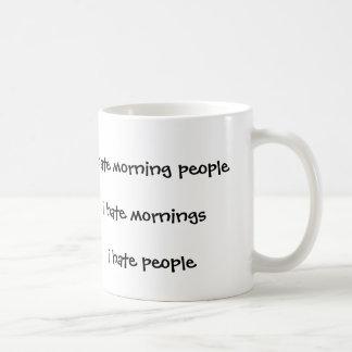 Odio mañanas del odio de la gente de la mañana que taza