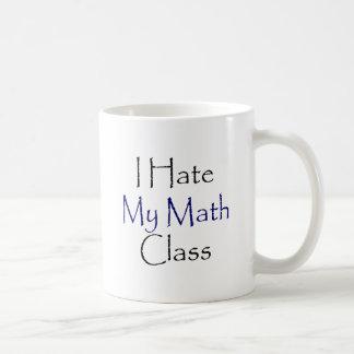 Odio mi clase de la matemáticas tazas