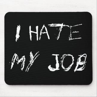 Odio mi trabajo Mousepad
