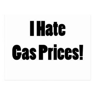¡Odio precios de la gasolina! Tarjeta Postal