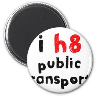 Odio transporte público imán redondo 5 cm
