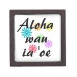 Oe del ia del wau de la hawaiana '- Hawaiian te am Cajas De Regalo De Calidad
