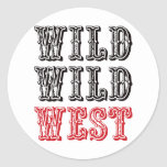 ¡Oeste salvaje salvaje! - Rojo Pegatina Redonda