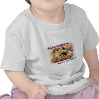 Of all the Crowns of Heaven Tshirts