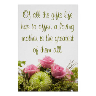 Of all the gifts a loving mother... poster