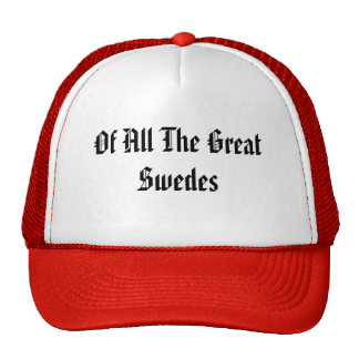 Of All The Great Swedes Trucker Hat