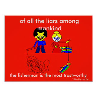 Of all the liars among mankind poster