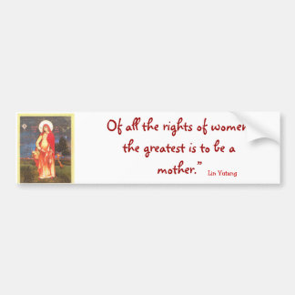, Of all the rights of women, the greatest ... Bumper Stickers