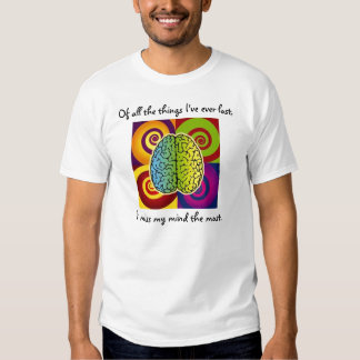 Of all the things I've ever lost,... T-Shirt