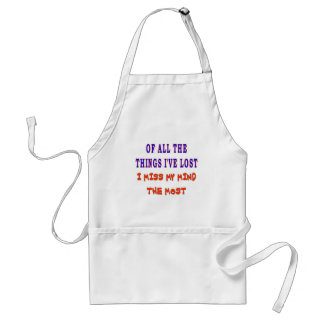 OF ALL THE THINGS I'VE LOST APRON