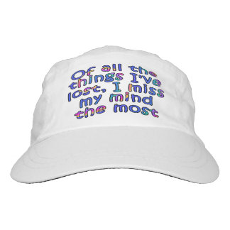 Of all the things I've lost, I miss my mind... Headsweats Hat