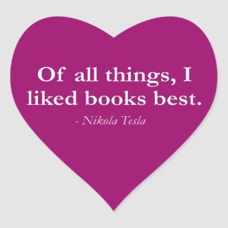 Of All Things, I Liked Books Best Heart Sticker