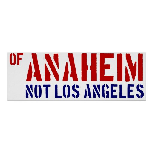 Of Anaheim (Not Los Angeles) - Show Your OC Pride Poster