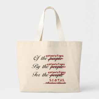Of, By, For the Corporations Tote Bags